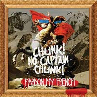 "Chunk! No, Captain Chunk! ""Pardon My French"" CD"