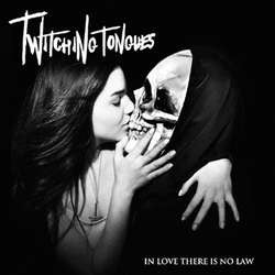"Twitching Tongues ""In Love There Is No Law"" CD"