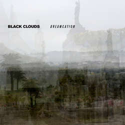 "Black Clouds ""Dreamcation"" LP"