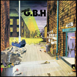 "GBH ""City Baby Attacked By Rats"" LP"