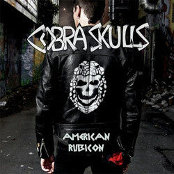 "Cobra Skulls ""American Rubicon"" CD"