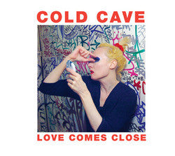 "Cold Cave ""Love Comes Close""LP"