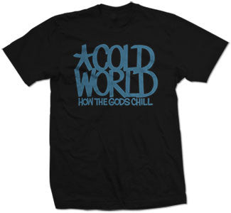 "Cold World ""How The God's Chill"" T Shirt"