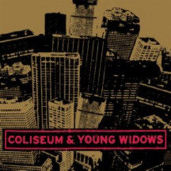 "Coliseum / Young Widows ""Split"" 7"""