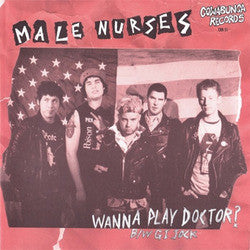 "Male Nurses ""Wanna Play Doctor?"" 7"""