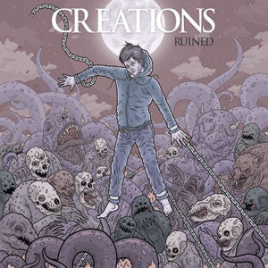 "Creations ""Ruined"" EP"
