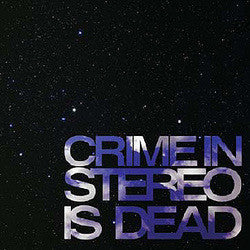 "Crime In Stereo ""Is Dead"" LP"