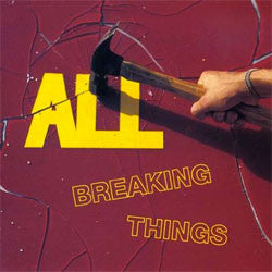 "All ""Breaking Things"" LP"