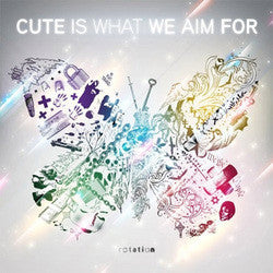 "Cute Is What We Aim For ""Rotation"" CD"