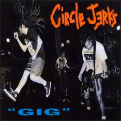 "Circle Jerks ""Gig (US Version)"" LP"