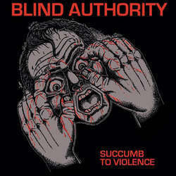 "Blind Authority ""Succumb To Violence"" LP"