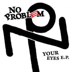 "No Problem ""Your Eyes"" 7"""