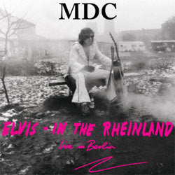 "MDC ""Elvis In The Rheinland"" LP"