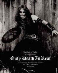 """Only Death Is Real: An Illustrated History of Hellhammer and Early Celtic Frost 1981–1985"" Book"