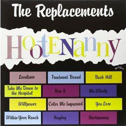 "The Replacements ""Hootenanny"" LP"