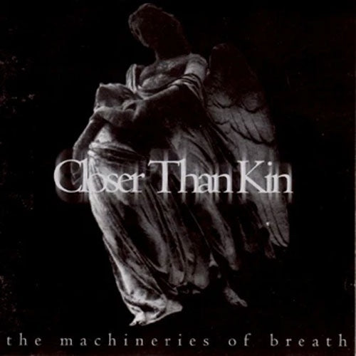 "Closer Than Kin ""Machineries Of Breath"" LP"