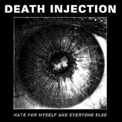 "Death Injection ""Hate For Myself And Everyone Else"" LP"