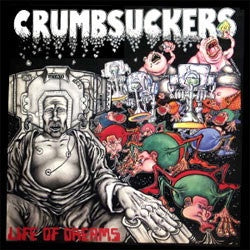 "Crumbsuckers ""Life Of Dreams"" CD"