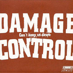 "Damage Control ""Can't Keep Us Down"" 7"""