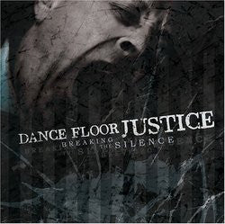 "Dance Floor Justice ""Breaking The Silence"" CD"