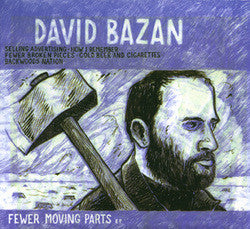"David Bazan ""Fewer Moving Parts"" CDEP"