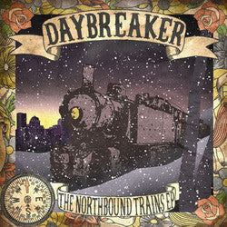 "Daybreaker ""The Northbound Trains"" CDep"