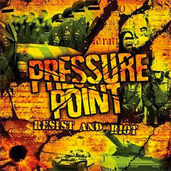 "Pressure Point ""Resist And Riot"" LP"