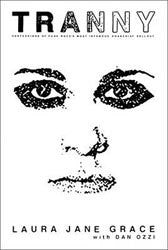 "Laura Jane Grace ""Tranny : Confessions of Punk Rock's Most Infamous Anarchist Sellout"" Book"