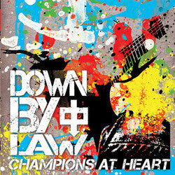 "Down By Law ""Champions At Heart"" CD"