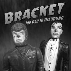 "Bracket ""Too Old To Die Young"" CD"