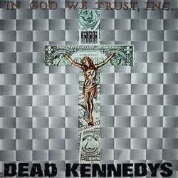 "Dead Kennedys ""In God We Trust, Inc"" 12"""