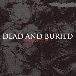 "Dead And Buried ""Bear Witness""CD"