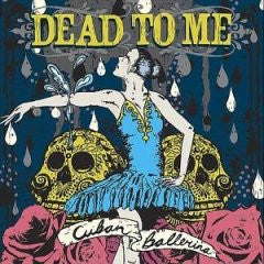 "Dead To Me ""Cuban Ballerina"" CD"