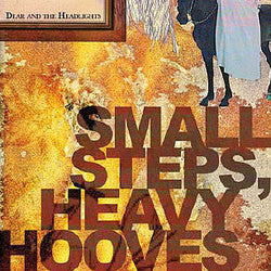 "Dear And The Headlights ""Small Steps, Heavy Hooves"" CD"