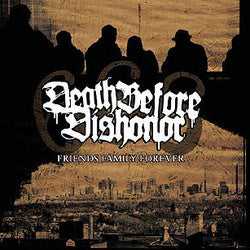 "Death Before Dishonor ""Friends Family Forever"" LP"