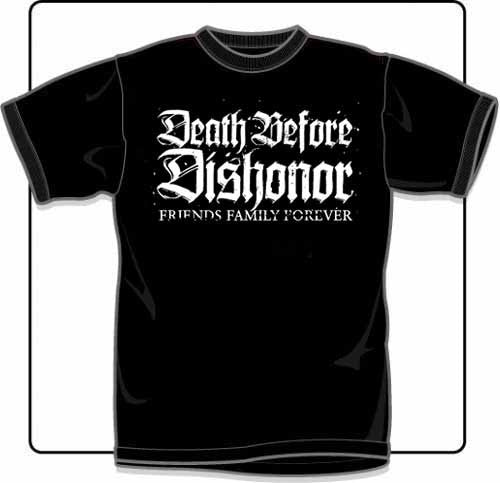 Death Before Dishonor Friends Family Forever T Shirt Medium