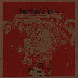 "Defiance, Ohio ""Share What Ya Got"" LP"