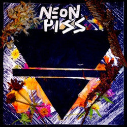 "Neon Piss ""<i>Self Titled</i>"" LP"
