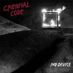 "Criminal Code ""No Device"" LP"