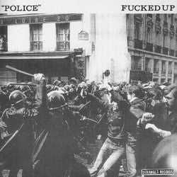 "Fucked Up ""Police"" 7"""
