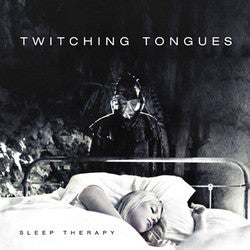 "Twitching Tongues ""Sleep Therapy"" LP"
