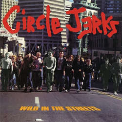 "Circle Jerks ""Wild In The Streets"" LP"