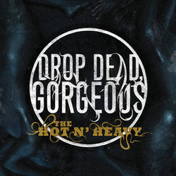 "Drop Dead, Gorgeous ""The Hot N' Heavy"" CD"