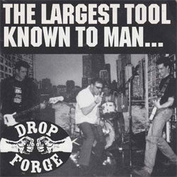"Drop Forge ""The Largest Tool Known To Man"" 7"""