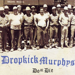 "Dropkick Murphys ""Do Or Die"" LP"