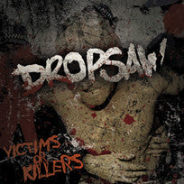"Dropsaw ""Victims Or Killers"" CD"