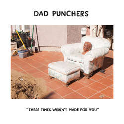 "Dad Punchers ""These Times Weren't Made For You"" 7"""