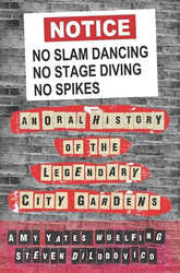 No Slam Dancing, No Stage Diving, No Spikes: An Oral History Of