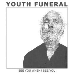 "Youth Funeral ""See You When I See You"" 7"""