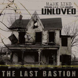 "Mark Lind & The Unloved ""The Last Bastion"" LP"